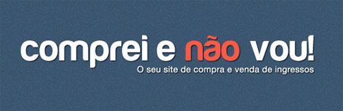 COMPREI E NÃO VOU - VENDA DE INGRESSOS - WWW.COMPREIENAOVOU.COM.BR