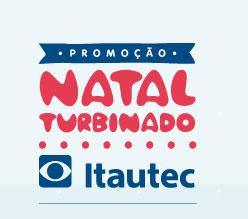 PROMOÇÃO NATAL TURBINADO ITAUTEC - WWW.NATALTURBINADOITAUTEC.COM.BR