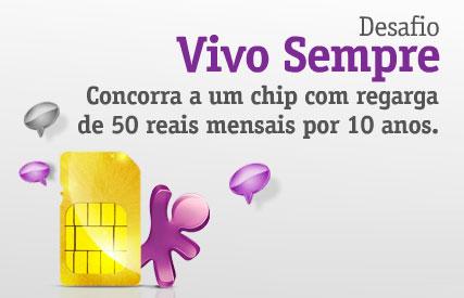 PROMOÇÃO DESAFIO VIVO SEMPRE - WWW.VIVO.COM.BR/VIVOSEMPRE