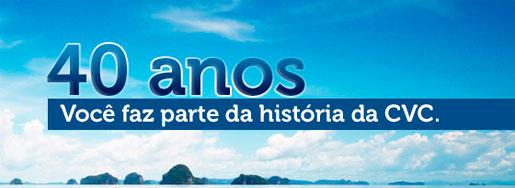 WWW.CVC.COM.BR/CVC40ANOS - PROMOÇÃO CVC 40 ANOS