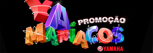 PROMOÇÃO YAMANÍACOS - YAMAHA - WWW.PROMOCAOYAMANIACOS.COM.BR