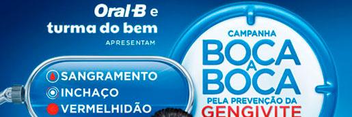 CAMPANHA ORAL-B PELA PREVENÇÃO DA GENGIVITE - WWW.BOCAABOCAORALB.COM.BR