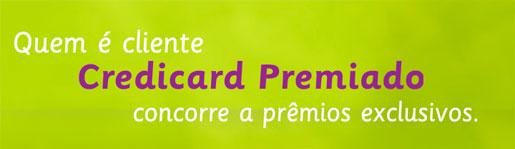 PROMOÇÃO CARTÃO PREMIADO CREDICARD - WWW.CREDICARD.COM.BR/PREMIADOS