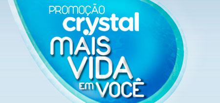 PROMOÇÃO CRYSTAL MAIS VIDA EM VOCÊ - WWW.CRYSTALMAISVIDAEMVOCE.COM.BR