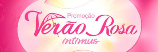 PROMOÇÃO VERÃO ROSA INTIMUS - WWW.VERAOROSAINTIMUS.COM.BR