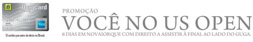 WWW.PROMOCAOOUROCARDAMEX.COM.BR - PROMOÇÃO OURO CARD AMEX VOCÊ NO US OPEN