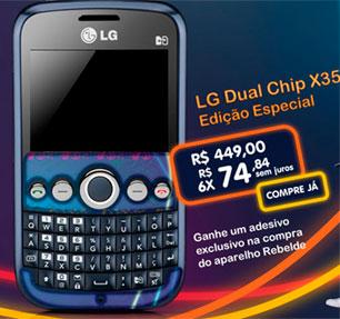 WWW.FALAREBELDE.COM.BR - CELULAR FALA REBELDE - LG DUAL CHIP X350