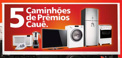 PROMOÇÃO CAMINHÃO DE PRÊMIOS CAUÊ - WWW.CAMINHAODEPREMIOSCAUE.COM.BR