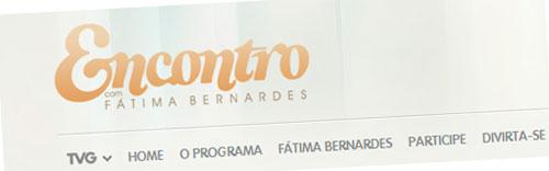 WWW.GLOBO.COM/ENCONTRO - PROGRAMA ENCONTRO COM FÁTIMA BERNARDES NA GLOBO