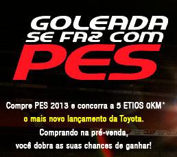PROMOÇÃO GOLEADA SE FAZ COM PES - WWW.GOLEADASEFAZCOMPES.COM.BR