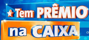 WWW.TEMPREMIONACAIXA.COM.BR - PROMOÇÃO TEM PRÊMIO NA CAIXA
