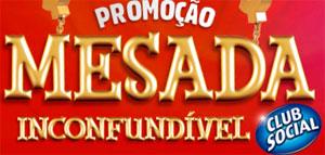 WWW.CLUBSOCIAL.COM.BR - PROMOÇÃO MESADA INCONFUNDÍVEL CLUB SOCIAL