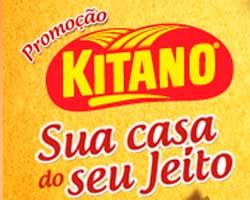 WWW.KITANO.COM.BR/SUACASADOSEUJEITO - PROMOÇÃO KITANO SUA CASA DO SEU JEITO