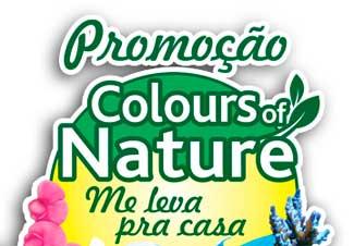 WWW.PROMOCAOMELEVAPRACASA.COM.BR - PROMOÇÃO ME LEVA PRA CASA COLOURS OF NATURE