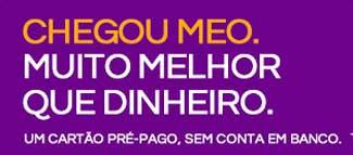 WWW.MEOCARTAO.COM.BR - MEO CARTÃO DINHEIRO - CARTÃO DE CRÉDITO PRÉ-PAGO MASTERCARD